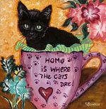 "Black kitten in teacup ""Home is Where the Cats Are!"""